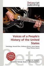 Voices of a People's History of the United States - Lambert M. Surhone, Susan F. Marseken