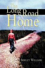The Long Road Home - Shirley Williams