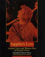 Sappho's Lyre: Archaic Lyric and Women Poets of Ancient Greece - Diane Rayor, W.R. Johnson