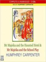 Mr. Majeika and the Haunted Hotel/Mr. Majeika and the School Play - Humphrey Carpenter
