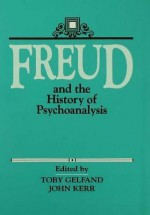 Freud and the History of Psychoanalysis - Toby Gelfand, John Kerr