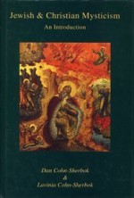 Jewish and Christian Mysticism: An Introduction - Dan Cohn-Sherbok, Lavinia Cohn-Sherbok