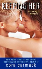 Keeping Her - Cora Carmack