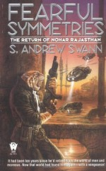 Fearful Symmetries: The Return of Noha Rajasthan - S. Andrew Swann