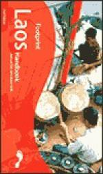 Footprint Laos Handbook: The Travel Guide - Jane Bickersteth, Joshua Eliot, Dinah Gardner, Kim Young