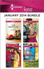 Harlequin KISS January 2014 Bundle: The Dance OffMr. (Not Quite) PerfectConfessions of a Bad BridesmaidAfter the Party - Ally Blake, Jessica Hart, Jennifer Rae, Jackie Braun