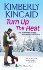Turn Up the Heat - Kimberly Kincaid