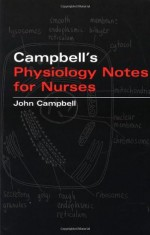 Campbell's Physiology Notes For Nurses - John Campbell