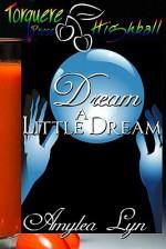 Dream a Little Dream - Amylea Lyn