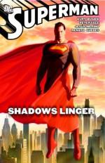 Superman: Shadows Linger - Kurt Busiek, Peter Vale, Jesús Merino, Renato Guedes