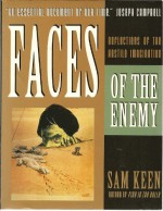 Faces of the Enemy: Reflections of the Hostile Imagination - Sam Keen