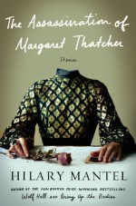 The Assassination of Margaret Thatcher and Other Stories - Hilary Mantel