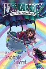 The Shobble Secret - Liane Moriarty, Shannon Bonatakis
