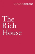 The Rich House - Stella Gibbons