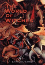 The World of the Witches - Julio Caro Baroja