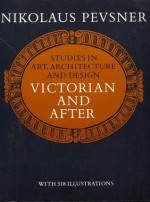 Studies in Art, Architecture and Design Victorian and After - Nikolaus Pevsner