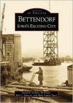 Bettendorf:: Iowa's Exciting City - David R. Collins, B.J. Elsner, Mary Louise Speer, Rick J. Johnson