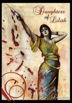 Daughters of Lilith - Donna Lynch, Steven Archer