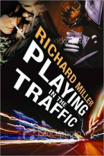 Playing in The Traffic - Richard Miller