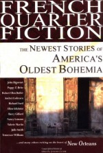 French Quarter Fiction: The Newest Stories of America's Oldest Bohemia - Joshua Clark, James Nolan