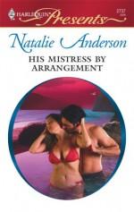His Mistress By Arrangement - Natalie Anderson