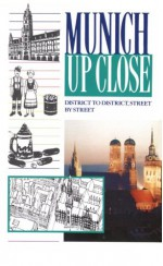 Munich Up Close: District By District, Street By Street - Christopher Middleton