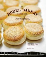 The Model Bakery Cookbook: 75 Favorite Recipes from the Beloved Napa Valley Bakery - Rick Rodgers, Karen Mitchell, Sarah Mitchell, Frankie Frankeny