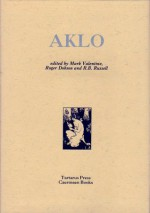 AKLO - R.B. Russell, Mark Valentine, Colin Scott-Sutherland, John Gawsworth, Philip Healy, David Tibet, Thomas Ligotti, John Gale, Mark Samuels, Adrian Eckersley, Roger Dobson, Derek Stanford, Hilary Machen, Edmund John, Ron Weighell, Peter Relton, James Branch Cabell, Count St