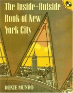 The Inside-outside Book of New York City - Roxie Munro
