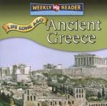 Ancient Greece (Life Long Ago) - Tea Benduhn, Susan Nations