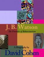 J. B. Watson - David Cohen