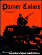 Panzer Colors I - Bruce Culver, Bill Murphy, Don Greer