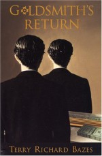Goldsmith's Return - Terry Richard Bazes