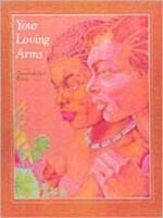 Your Loving Arms - Gwendolyn Bikis