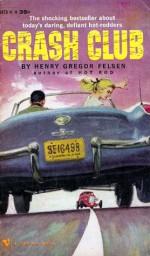 Crash Club - Henry Gregor Felsen