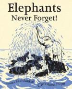 Elephants Never Forget - Anushka Ravishankar, Christiane Pieper