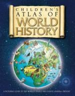 The Children's Atlas of World History - Simon Adams, Katherine Baxter