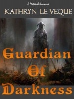 Guardian of Darkness - Kathryn Le Veque