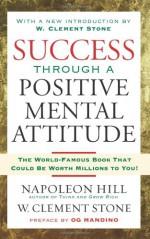 Success Through A Positive Mental Attitude - W. Clement Stone, Napoleon Hill