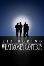 What Money Can't Buy - Liz Borino
