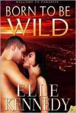 Born to Be Wild - Elle Kennedy