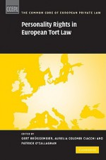 Personality Rights in European Tort Law - Gert Bruggemeier, Aurelia Colombi Ciacchi, Patrick O'Callaghan