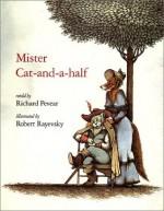 Mister Cat-and-a-Half - Richard Pevear, Robert Rayevsky