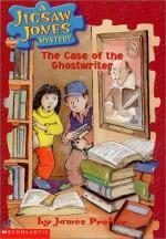 The Case of the Ghostwriter - James Preller, James Preller, Jamie Smith