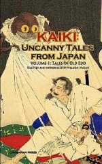 Kaiki: Uncanny Tales From Japan, Vol. 1 Tales Of Old Edo - Masao Higashi, Robert E. Weinberg, Shugoro Yamamoto, Hinako Sugiura, Lafcadio Hearn, Ueda Akinari, Natsuhiko Kyogoku, Miyuki Miyabe, Kidō Okamoto, Kotaro Tanaka, Rohan Kōda, Taruho Inagaki