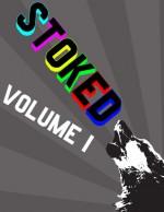 Stoked Volume I - J.A. Tyler, Daniel Bailey, Ryan Ridge, Layne Ransom, Brian Oliu, Tyler Gobble, Roxane Gay, Amber Sparks, sarah carson, Mike Young