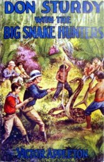 Don Sturdy with the Big Snake Hunters or, Lost in the Jungle of the Amazon - Victor Appleton, Walter S. Rogers
