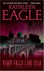 Night Falls Like Silk - Kathleen Eagle
