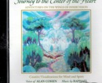 Journey to the Center of the Heart Adventure on the Wings on Inner Vision - Alan Cohen, Music by Raphael