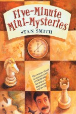 Five-Minute Mini-Mysteries - Stan Smith, Kathleen O'Malley